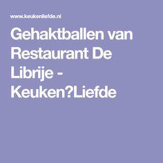 Gehaktballen van Restaurant De Librije - Keuken♥Liefde
