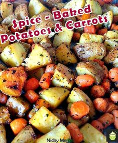 Spice-baked potatoes and carrots. A popular family recipe and very flexible with the flavors and ingredients.