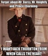 #Hearties | When Calls The Heart…Though Mr. Darcy and Prince Charming aren't all that bad! :)