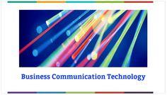 Business Communication Technology