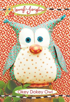Okey Dokey Owl Sewing Pattern | Jennifer Jangles