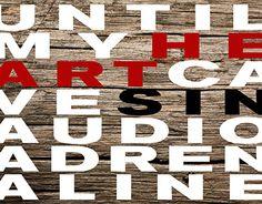 Until My heart caves in, Audio Adrenaline, Album Cover, Graphic Design