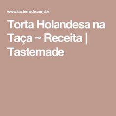 Torta Holandesa na Taça ~ Receita | Tastemade