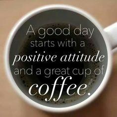 Positive Attitude and Coffee