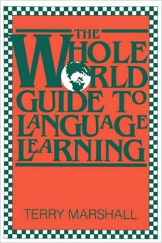 Amazon.com: Whole World Guide to Language Learning (9780933662759): Terry Marshall: Books