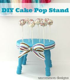 DIY Cake Pop Stand... Make your own stand in just a few simple steps! by Uncommon Designs