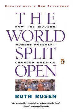 The World Split Open: How the Modern Women's Movement Changed America. http://library.sjeccd.edu/record=b1181457~S3
