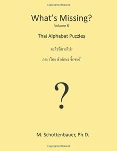 What's Missing?: Thai Word Puzzles by M Schottenbauer http://www.amazon.com/dp/1489534563/ref=cm_sw_r_pi_dp_wZWMtb07J3T2JXYR