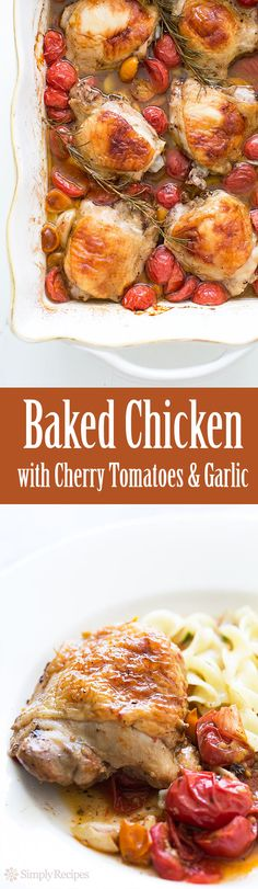 easy! Chicken thighs baked with cherry tomatoes, garlic, and rosemary ...