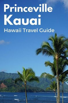 Travel Guide: Princeville, Kauai, Hawaii