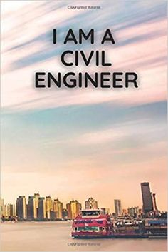 I am a Civil Engineer: Civil Engineering notebook: jr, Rajh, jr, RajH: 9798677834226: Amazon.com: Books