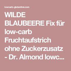 WILDE BLAUBEERE Fix für low-carb Fruchtaufstrich ohne Zuckerzusatz - Dr. Almond lowcarb glutenfrei