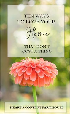 How to Love Being at Home : Heart's Content Farmhouse A big part of simple living is being satisfied with what you have. Here are ten practical ways to love the home you have without buying anything.