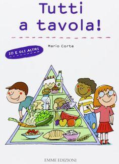 Libri sull'alimentazione per bambini da 5 a 8 anni - Educazione alimentare per mangiare sano - Io e gli altri. Tutti a tavola! - Emme Edizioni