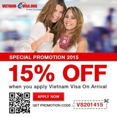 Discount 15% to get Vietnam Visa On Arrival. Please apply promotion code: VS201415 at vietnam-evisa.org/apply-visa