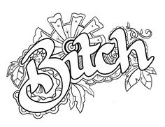 Bitch - Coloring Page by Colorful Language © 2015. Posted with permission, reposting permitted with attribution. https://www.facebook.com/colorfullanguageart