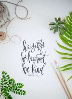 Be Silly. Be Honest.  Be Kind Quote - Watercolor Calligraphy by ShannonKirsten, $17.00