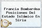 http://tecnoautos.com/wp-content/uploads/imagenes/tendencias/thumbs/francia-bombardea-posiciones-del-estado-islamico-en-siria.jpg Francia Bombardea Siria. Francia bombardea posiciones del Estado Islámico en Siria, Enlaces, Imágenes, Videos y Tweets - http://tecnoautos.com/actualidad/francia-bombardea-siria-francia-bombardea-posiciones-del-estado-islamico-en-siria/