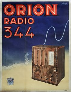 Orion Radio 344 , 1935 by Fejes, Gyula - Retro Ads, Vintage Ads, Vintage Posters, Graphic Design Flyer, Flyer Design, Orion Tv, Antique Radio, Art Deco Posters, Book And Magazine