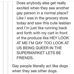 glad I'm not the only one<<<<WHY IS THIS SO FREAKING TRUE<<<but how do you know they're gay!?!?