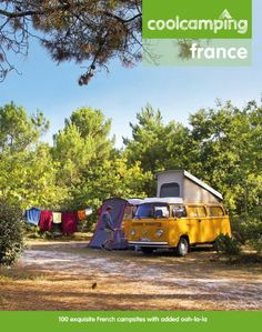 Cool Camping: France: A Hand-Picked Selection of Exceptional Campsites and Camping Experiences by Keith Didcock et al http://www.amazon.co.uk/dp/1906889317/ref=cm_sw_r_pi_dp_.4Iywb0XWY891