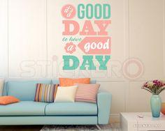 Good day - sticker mesaj motivational - Stickere decorative de perete - stickere auto - wall sticker