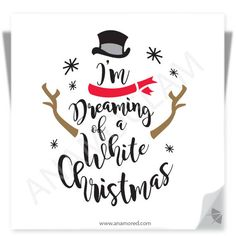 I'm Dreaming of a White Christmas Snowman SVG & PNG Clipart graphic files/ Cutting File in Svg, Eps, White Christmas Quotes, Christmas Wall Art, Christmas Snowman, Cricut Projects Christmas, Christmas Stencils, Christmas Crafts, Christmas Vacation Shirts, Snowman Clipart, Vinyl Quotes