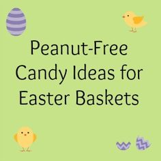 Safe Easter Candy for Kids with Peanut Allergies - Pretty Opinionated