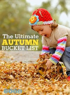 The Ultimate Autumn Bucket List - Make the most of the fall season with this list of things to do with your family . | www.teachersofgoodthings.com