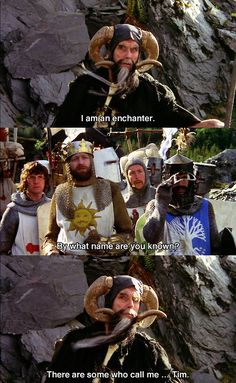 Monty Python and The Holy Grail. Hahaha at Luisa!!!!!! Tim?!?!?!?  One of the funniest parts.