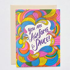DETAILS      * neon!     * paper weight:100 lb ecru 100% recycled paper     * dimensions:4.25×5.5     * designer:hello!lucky in collaboration with urban dictionary     * inside greeting:blank     * front greeting:you are awesome sauce!