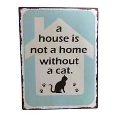 14,90EUR Metallschild mit Katze a house is not a home without a cat