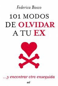 '101 modos de olvidar a tu ex' de Federica Bosco. Puedes comprar este libro en http://www.nubico.es/tienda/101-modos-de-olvidar-a-tu-ex-y-encontrar-otro-enseguida-federica-bosco-9788427038141 o disfrutarlo en la tarifa plana de #ebooks en #Nubico Premium: http://www.nubico.es/premium/101-modos-de-olvidar-a-tu-ex-y-encontrar-otro-enseguida-federica-bosco-9788427038141