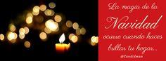 """#PortadaFacebook - """"La #Magia de la #Navidad ocurre cuando haces brillar tu #Hogar"""". @candidman #Frases"""