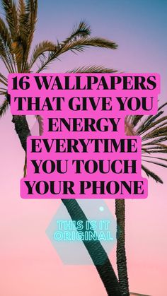 16 WALLPAPERS THAT GIVE YOU ENERGY EVERYTIME YOU TOUCH  YOUR PHONE