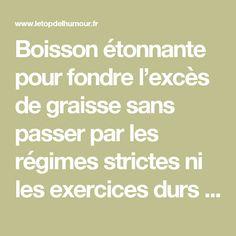 Boisson étonnante pour fondre l'excès de graisse sans passer par les régimes strictes ni les exercices durs !! - Le top de l'humour