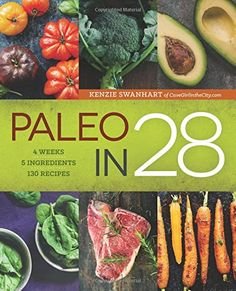 A Super Simple Guide to Going Paleo for Your Not-So-Simple Life  Kenzie Swanhart knows firsthand just how hard it can be to introduce a Paleo diet into your hectic routine