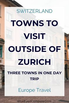 The best day trip towns outside of Zurich Switzerland - including train travel tips too Europe Travel Tips, Travel Advice, Budget Travel, European Destination, European Travel, Best Winter Destinations, Travel Destinations, Switzerland Travel Guide, One Day Trip