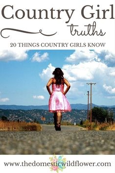 20 Things Country Girls Know: A List You Haven't Read Before | A Domestic Wildflower | click to read this heartfelt post that is NOT about 4 wheeling and mud on your boots. It's about heart + practicality and it's a good one. Read it now!
