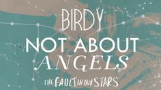 Birdy - Not About Angels (Official Lyric Video) From The Fault in Our Stars Soundtrack <3