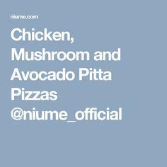 Chicken, Mushroom and Avocado Pitta Pizzas @niume_official