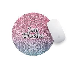 Just Breathe Mouse Pad Just Breathe, Cool Stuff, Cool Things