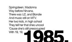 "Bowling for soup ""1985"" springsteen, madonna, way before nirvana. there was u2 and blondie and music still on mtv ..."