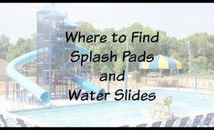 Where To Find Splash Parks & Water Slides