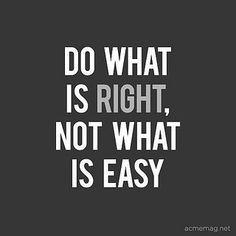 Do what is right, not what is easy ... by CDS Nutrition™, via Flickr