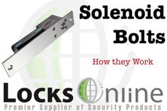 Solenoid-Bolts  http://community.locksonline.co.uk/2012/08/product-review-solenoid-bolts/#