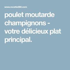 poulet moutarde champignons - votre délicieux plat principal.