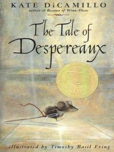 The tale of Despereaux : being the story of a mouse, a princess, some soup, and a spool of thread by Kate DiCamillo. Click the cover image to check out or request the children's books kindle.