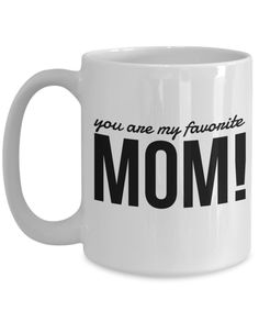 Mom Christmas Gifts From Daughter Funny -Mothers Day Gift - 15 Oz White Mug - You Are My Favorite Mom  #quoteoftheday #customgift #presentforboyfriend #gifts #quote #christmasgift #birthdaywishes #giftforhim #coffeetime #quotesandsayings