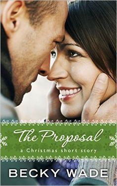 The Proposal: A Christmas Short Story - Kindle edition by Becky Wade. Religion & Spirituality Kindle eBooks @ Amazon.com.